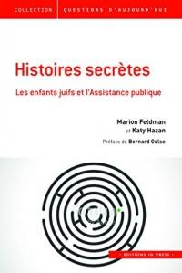 Histoires secrètes. Les enfants juifs et l'Assistance publique