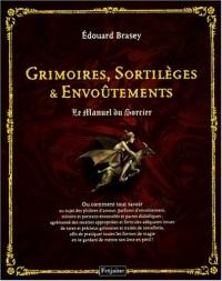 Grimoires, Sortilèges et Envoûtements : Le Manuel du Sorcier