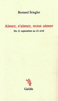 Aimer, s'aimer, nous aimer : Du 11 septembre au 21 avril