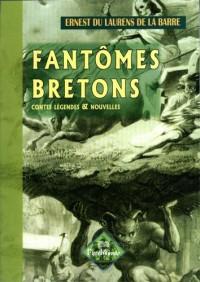 Fantômes bretons : Contes, légendes & nouvelles