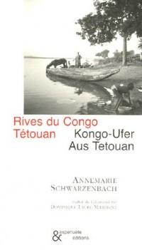 Rives du Congo : Suivi de Tétouan, édition bilingue français-allemand