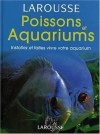 Poissons et aquariums : Installez et faites vivre votre aquarium