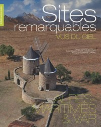 Sites remarquables vus du ciel : Alpes-Maritimes & Var