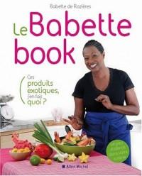 Le Babette book - Ces produits exotiques, j'en fais quoi?