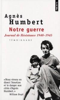 Notre guerre : Journal de résistance 1940-1945
