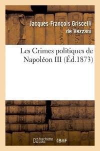 Les Crimes Politiques Napoleon III  ed 1873