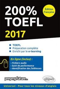 200% TOEFL iBT 2017 Préparation Complète