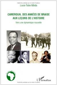 Cameroun, des années de braise aux leçons de l'histoire : Vers une dynamique nouvelle