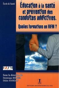 Education à la santé et prévention des conduites addictives : Quelles formations en IUFM ?
