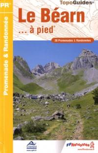 Le Béarn... à pied : 20 Promenades & randonnées