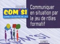 Communiquer en situation par le jeu de rôles formatif : Carnet du maître de jeu