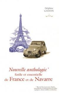Nouvelle anthologie futile et essentielle de France et de Navarre