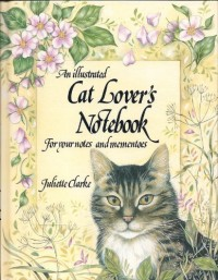 An Illustrated Cat Lover's Notebook: For Your Notes and Mementoes