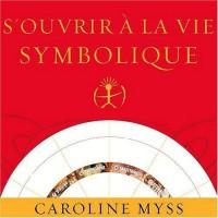 S'Ouvrir a la Vie Symbolique (Livre Audio 2 CD)