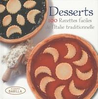 Desserts - 100 recettes faciles de l'Italie traditionnelle