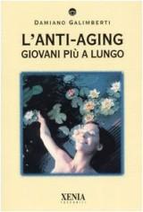 L'anti-aging. Giovani più a lungo