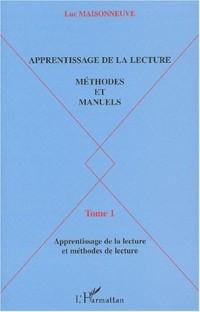 Apprentissage de la lecture, Méthodes et manuels. Tome 1, Apprentissage de la lecture et méthodes de lecture