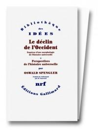 Le déclin de l'Occident. Volume I : Forme et réalité. Volume II : Perspectives de l'histoire universelle