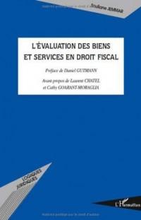 L'évaluation des biens et services en droit fiscal