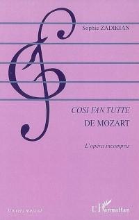 Cosi fan tutte de Mozart : L'opéra incompris