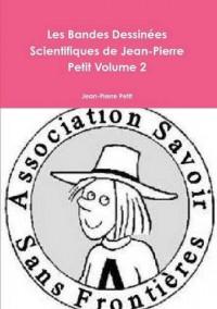 Les Bandes Dessinees Scientifiques De Jean-Pierre Petit Volume 2