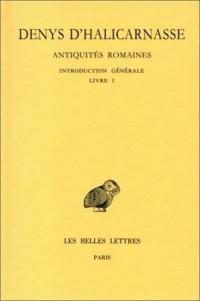 Antiquités romaines, tome 1 : Introduction générale et Livre I