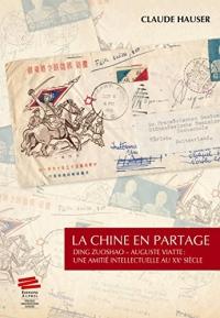 La Chine en Partage. Ding Zuoshao - Auguste Viatte : une Amitié Intel