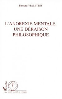 L'anorexie mentale, une déraison philosophique