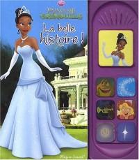 La princesse et la grenouille : La belle histoire !