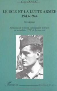 Le pcf et la lutte armée 1943-1944. témoignage memoires de l'ancien commandant militaire en second