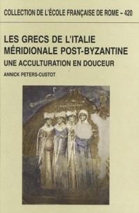 Les grecs de l Italie méridionale post-byzantine (IXe-XIVe siècle) : Une acculturation en douceur