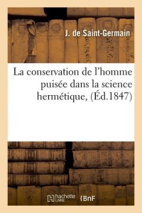 La Conservation de l Homme  ed 1847