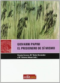 Giovanni Papini: El prisionero de si mismo/ Prisoner of Himself