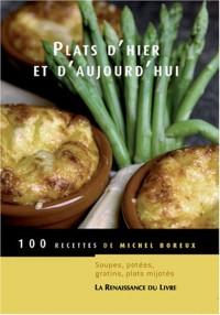 Plats d'hier et d'aujourd'hui : 100 Recettes de Michel Boreux