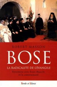 Bose : la radicalité de l'Evangile : Entretien avec Enzo Bianchi et la communauté