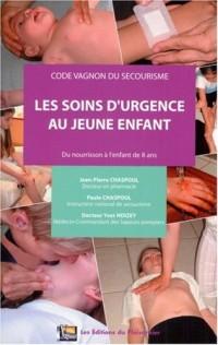 Les soins d'urgence au jeune enfant : Du nourrisson à l'enfant de 8 ans