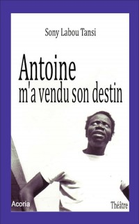 Antoine m'a vendu son destin