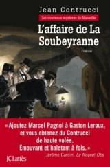 Les Nouveaux Mystères de Marseille, Tome 12 : L'affaire de la Soubeyranne