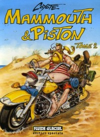 Mammouth & Piston, Tome 2 :