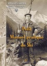 Petit Manuel pratique de Ski : Réédition enrichie du texte publié en 1932