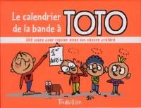 Calendrier de la Bande a Toto (le)