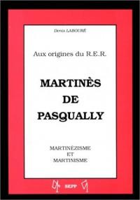 Aux origines du R.E.R. : Martinès de Pasqually - Martinézisme et martinisme