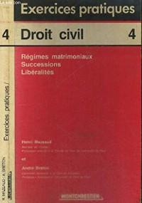 Exercices pratiques, droit civil Tome 4 : Régimes matrimoniaux, successions, libéralités