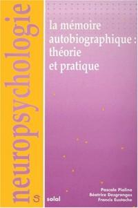 La mémoire autobiographique : theorie et pratique