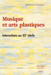 Musique et arts plastiques : Interactions au XXe siècle