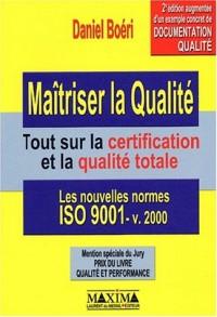 Maîtriser la qualité : Tout sur la certification et la qualité, 2e édition