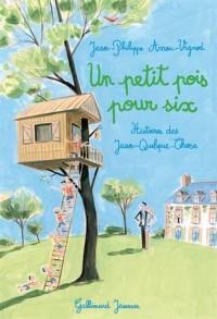 Un petit pois pour six: Histoires des Jean-Quelque-Chose