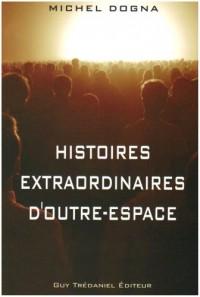 Histoires extraordinaires d'outre-espace : Et Réflexions de sagesse pour sortir de nos prisons
