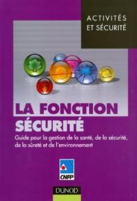 La fonction sécurité: Guide pour la gestion de la santé, de la sécurité, de la sûreté et de l'environnement