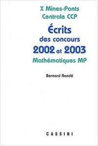 Problèmes corrigés des écrits de concours 2002 et 2003 X Mines-Ponts Centrale CCP Mathématiques MP
